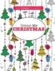 Image for Colour Me Christmas ( a Really Relaxing Colouring Book)