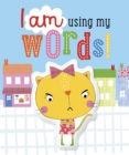 Image for I AM USING MY WORDS!