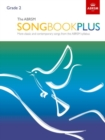 Image for The ABRSM Songbook Plus, Grade 2 : More classic and contemporary songs from the ABRSM syllabus