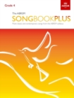 Image for The ABRSM Songbook Plus, Grade 4 : More classic and contemporary songs from the ABRSM syllabus