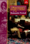 Image for A performer's guide to music of the Romantic period