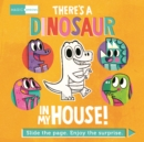 Image for There's a dinosaur in my house!