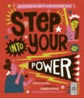 Image for Step Into Your Power : 23 Lessons on How to Live Your Best Life