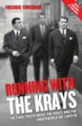 Image for Running with the Krays  : the final truth about the underworld we lived in