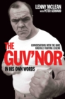 Image for The Guv'nor in his own words  : conversations with the bare knuckle fighting legend