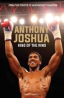 Image for Anthony Joshua  : king of the ring
