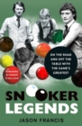 Image for Snooker legends  : on the road and off the table with snooker's greatest