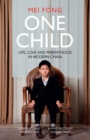 Image for One child  : life, love and parenthood in modern China
