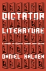 Image for Dictator literature  : a history of despots through their writing
