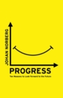 Image for Progress  : ten reasons to look forward to the future