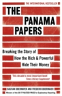 Image for The Panama papers  : breaking the story of how the rich & powerful hide their money