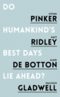 Image for Do humankind's best days lie ahead?