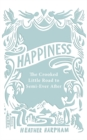Image for Happiness  : the crooked little road to semi-ever after