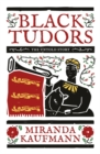 Image for Black Tudors  : the untold story