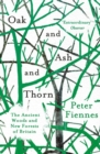 Image for Oak and ash and thorn  : the ancient woods and new forests of Britain