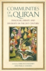 Image for Communities of the Qur'an  : dialogue, debate and diversity in the 21st century