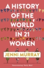 Image for A history of the world in 21 women  : a personal selection