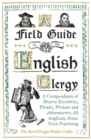 Image for A field guide to the English clergy  : a compendium of diverse eccentrics, pirates, prelates and adventurers