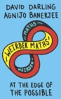 Image for Weirder maths  : at the edge of the possible
