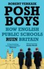 Image for Posh boys  : how English public schools ruin Britain