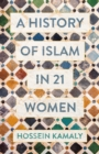 Image for A history of Islam in 21 women