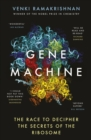 Image for Gene machine  : the race to decipher the secrets of the ribosome