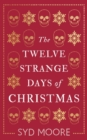 Image for The twelve strange days of Christmas