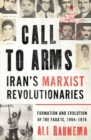 Image for Call to arms  : Iran's Marxist revolutionaries