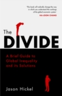 Image for The divide  : a brief guide to global inequality and its solutions