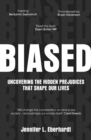 Image for Biased  : uncovering the hidden prejudices that shape our lives