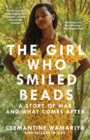 Image for The girl who smiled beads  : a story of war and what comes after