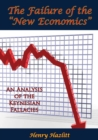 """Image for Failure of the """"New Economics"""": An Analysis of the Keynesian Fallacies"""