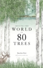 Image for Around the world in 80 trees