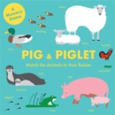Image for Pig and Piglet : Match the Animals to Their Babies