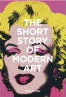 Image for The short story of modern art  : a pocket guide to movements, works, themes & techniques