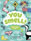 You smell!  : and so does everything else! - Gifford, Clive