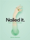Image for Nailed it  : nails, fashion, technique