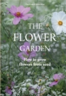 Image for The flower garden  : how to grow flowers from seed