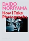 Image for Daido Moriyama - how I take photographs