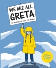 Image for We are all Greta  : be inspired to save the world