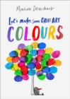 Image for Let's Make Some Great Art: Colours