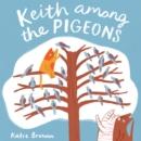 Image for Keith among the pigeons