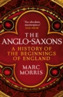 Image for The Anglo-Saxons  : a history of the beginnings of England