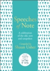 Image for Speeches of note  : a celebration of the old, new and unspoken