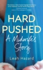 Image for Hard pushed  : a midwife's story