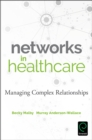 Image for Networks in health care  : managing complex relationships