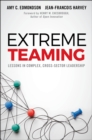 Image for Extreme teaming  : lessons in complex, cross-sector leadership