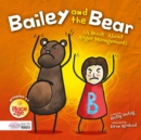 Image for Bailey and the bear  : (a book about anger management)