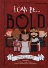 Image for I can be...bold  : strong kings and queens who were great leaders