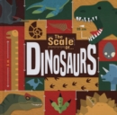 Image for The scale of...dinosaurs
